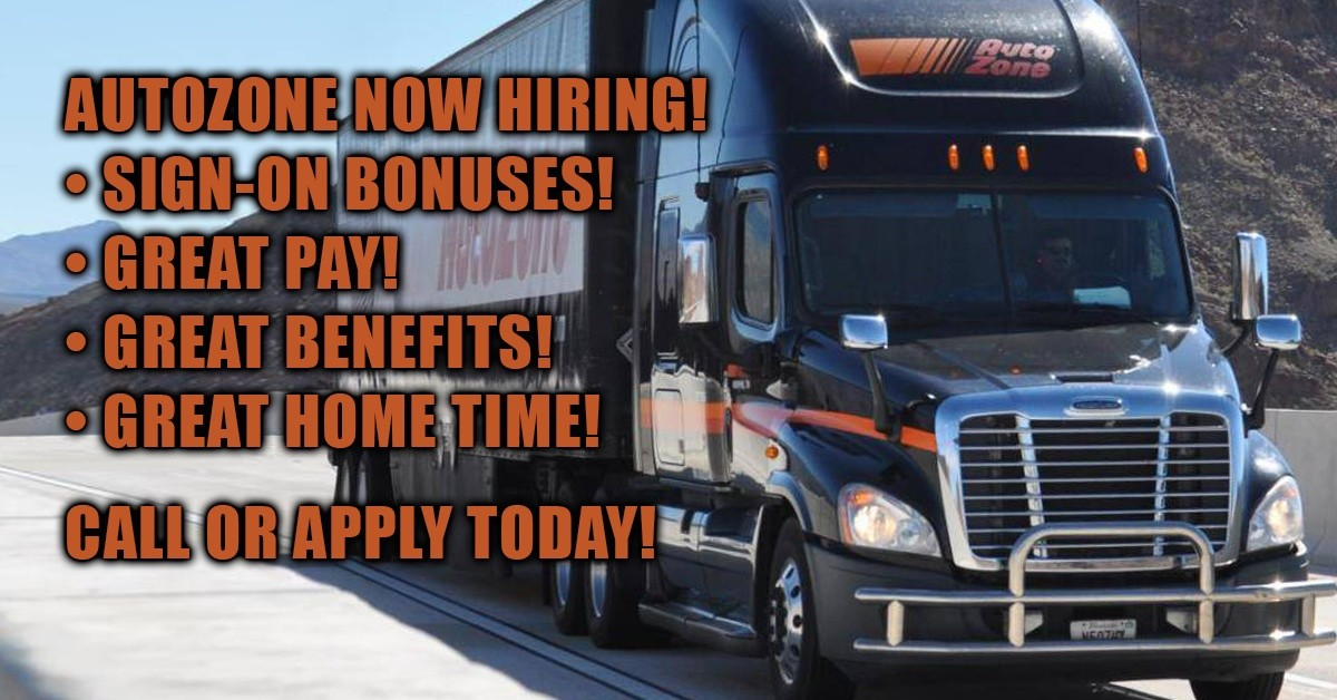 AutoZone is looking for truck drivers.
