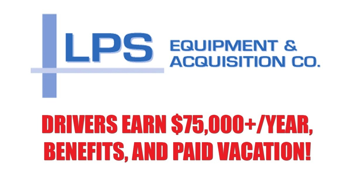 LPS Equipment & Acquisition Co. Inc. is looking for truck drivers.