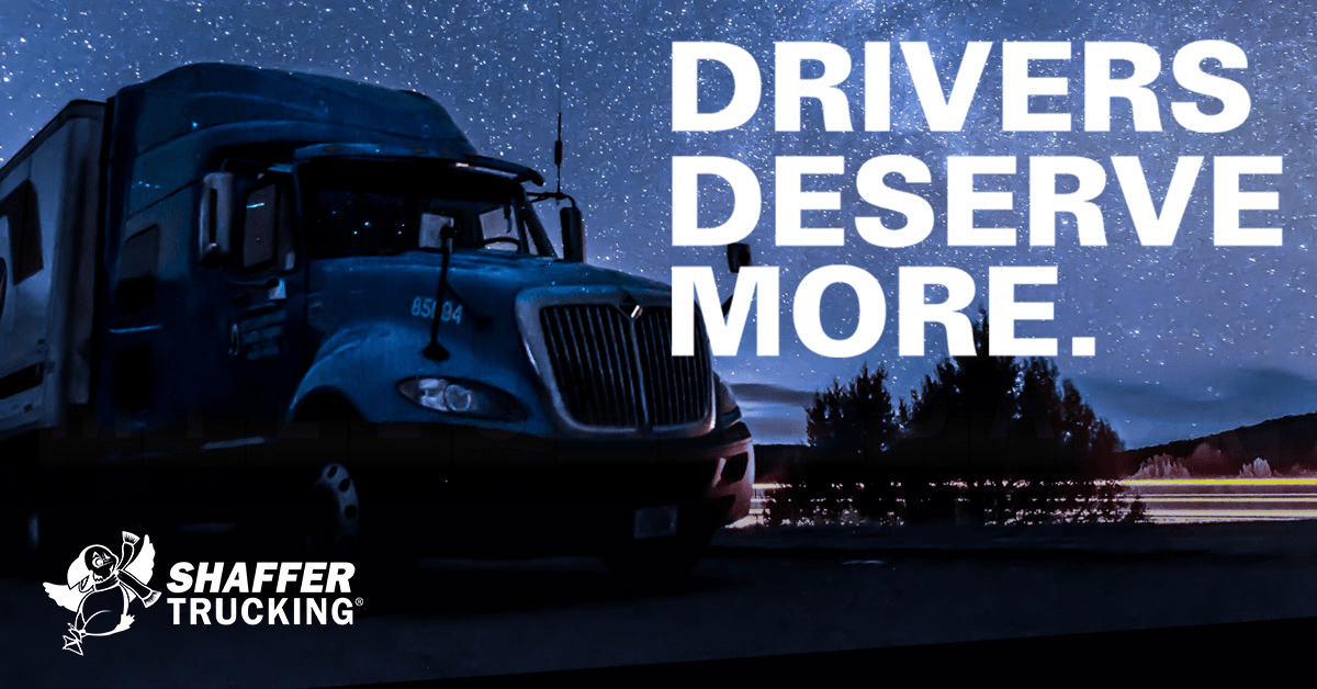 Shaffer  is looking for truck drivers.