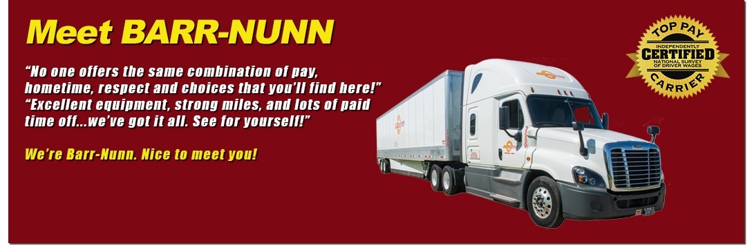Barr-Nunn Transportation is looking for truck drivers.